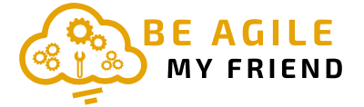 Be Agile My Friend